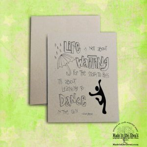 Dance in the Rain Recycled Paper Notecard Hand-Lettering Design A2 Size. Encouragement, Positive Message. Color yourself or leave as is!