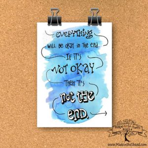 Everything Will Be OK Print on Recycled Paper…UNFRAMED Hand Lettering Design 4x6 or 5x7 if it's not okay then it's not the end
