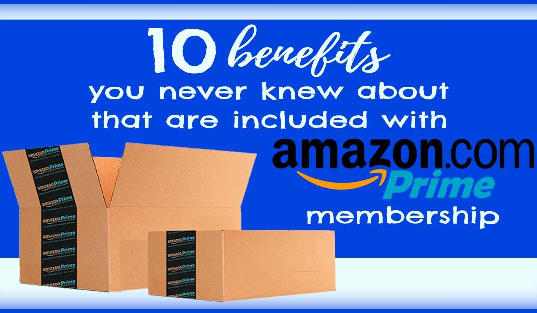 10 Benefits You Might Not Know are Included with Amazon Prime Membership